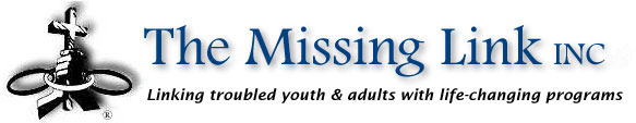 The Missing Link, Linking Troubled Youth & Adults with Life-Changing Programs